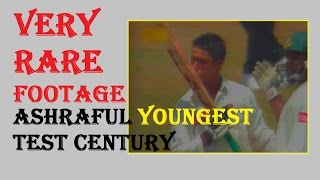 Ashraful World Record hundred, 17 Years Old, youngest player to score Test Century
