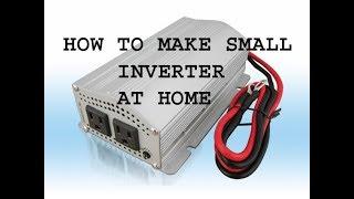 How to make 12 volt to 220 volt inverter