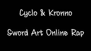 Cyclo & Kronno - Sword Art Online Rap - | Kirito y Azuna | (LETRA)