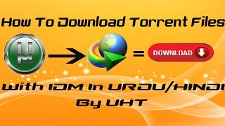 How To Download Torrent Files With IDM In Urdu And Hindi