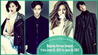 Ongoing Korean Dramas From June 12, 2017 to June 18, 2017