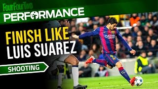 How to finish like Luis Suarez | Soccer shooting drill