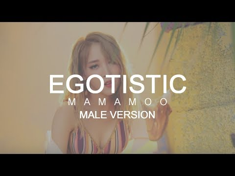 MALE VERSION | MAMAMOO - Egotistic