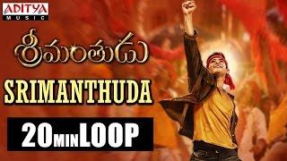 Srimanthuda Full Song ★ 20 Mins Loop ★ Srimanthudu Songs || Mahesh Babu, Shruthi Hasan
