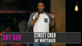 Quickest Way To Lose Street Cred, Jay Whittaker