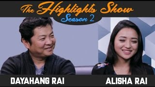 Actors DAYAHANG RAI & ALISHA RAI @ THE HIGHLIGHTS SHOW | Season 2 | Episode 9 | LOOT 2