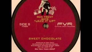 Ron Trent - Sweet Chocolate