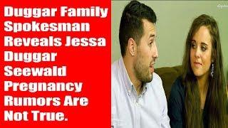 Duggar Family Spokesman Reveals Jessa Duggar Seewald Pregnancy Rumors Are Not True