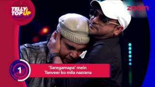 Tanveer Gets Appreciated By Judges In 'Sa Re Ga Ma Pa' | Telly Top Up