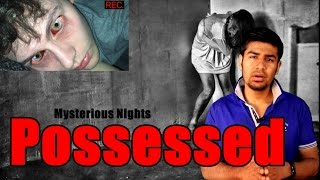 Episode 14: Possessed - The Reality | Mysterious Nights With Technical Sagar