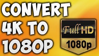 How To Convert 4K to 1080p Online - Best 4K to 1080p Video Converter [BEGINNER