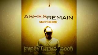 Ashes Remain - What I