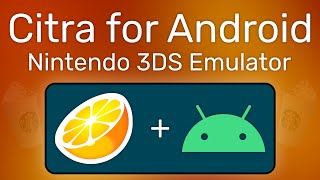 Citra for Android - A Nintendo 3DS Emulator for Smartphones!