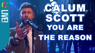 Calum Scott | You Are The Reason | Live Performance!