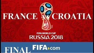 FRANCE VS CROATIA FIFA WORLD CUP 2018 FINAL MATCH LIVE