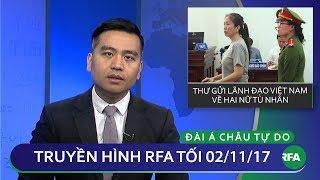 Thời sự tối 02/11/2017   40 chuyên gia thư cho lãnh đạo Việt Nam về hai nữ tù nhân   © Official RFA