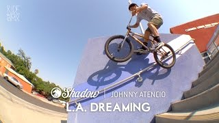 BMX: Johnny Atencio - L.A. Dreaming - The Shadow Conspiracy