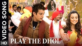 🎼 Play The Dhol Video Song | Tera Mera Ki Rishta Punjabi Movie 🎼