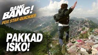 Fox Star Quickies : Bang Bang - Pakkad Isko!