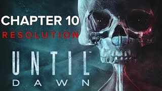 Until Dawn - Chapter 10 - Resolution ( Walkthrough / Playthrough / Let's Play / Part 10 )