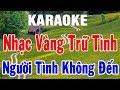 Karaoke Nhạc Sống Bolero Nhạc Vàng Trữ Tình Hòa Tấu   Liên Khúc Người Tình Không Đến   Trọng Hiếu