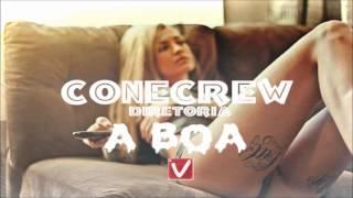 ConeCrewDiretoria - A Boa