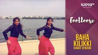 Baha Kilikki(Dance Version) - Shilpa, Saranya - Footloose - Kappa TV