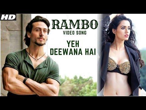Xxx Mp4 Rambo Song Ye Deewana Hai Tiger Shroff Amp Disha Patani Siddharth Anand Latest New Song 2018 3gp Sex