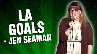 Jen Seaman: LA Goals (Stand Up Comedy)