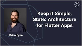Keep it Simple, State: Architecture for Flutter Apps (DartConf 2018)