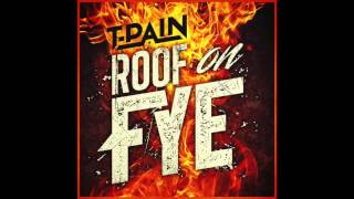 T-Pain- Roof On Fye