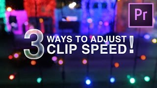 3 Best Ways! How to Change Clip Speed in Adobe Premiere Pro CC Tutorial (Slow Motion, Fast Forward)