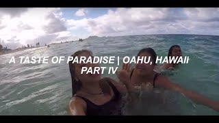 A Taste of Paradise | Oahu, Hawaii: Part IV