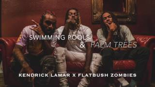 Kendrick Lamar x Flatbush Zombies - Swimming Trees