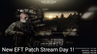 Starting Fresh on the New Patch! Stream Day 1 - Escape From Tarkov