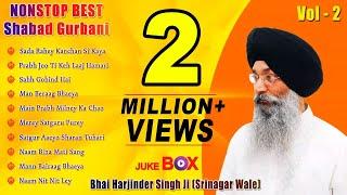 Non Stop Best Shabad Gurbani by Bhai Harjinder Singh Ji (Sri Nagar Wale) | Vol. 2 | Jukebox