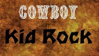 Cowboy - Kid Rock  ( lyrics ) HD