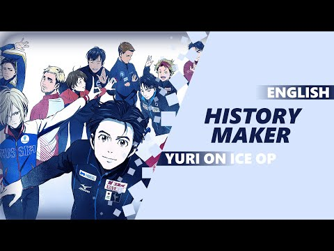 Download ENGLISH YURI!! ON ICE OP - History Maker [Dima Lancaster]