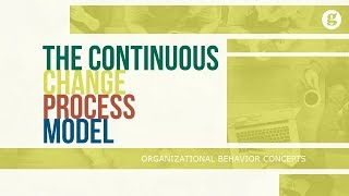The Continuous Change Process Model