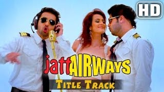 'Jatt Airways' Title Song -  Full Video Song - Alfaaz , Tulip Joshi , Padam , Smriti Khanna