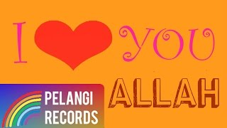 Syahrini - I Love You Allah (Official Lyric Video)