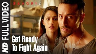 Get Ready To Fight Again Full Video | Baaghi 2 | Tiger Shroff | Disha Patani | Ahmed Khan