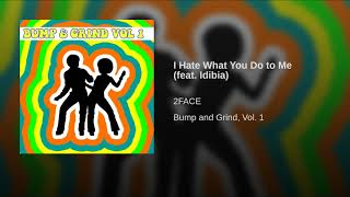 I Hate What You Do to Me (feat. Idibia)