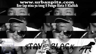 Stay Black Mini Cyphers - Eze-Lap, Pongo Rista & KlaSick (Bazamele Records)