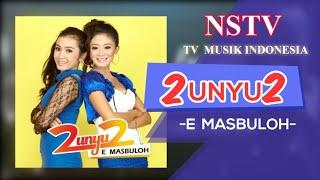 2unyu2 - E Masbuloh - NSTV-TV  Musik Indonesia