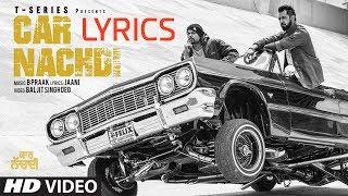Gippy Grewal ft Bohemia   Car Nachdi LYRICS   Official Video   2017