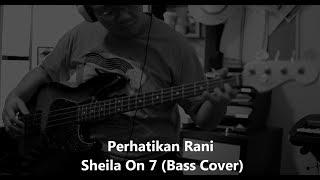 Perhatikan Rani - Sheila On 7 (Bass Cover)