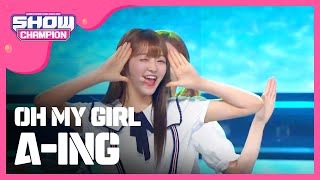 (ShowChampion EP.197) OH MY GIRL - A-ing
