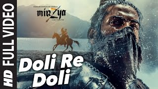 DOLI RE DOLI Full Video Song | MIRZYA | Shankar Ehsaan Loy|Rakeysh Omprakash Mehra | Gulzar