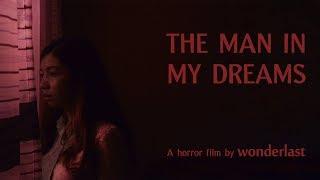 The Man in my Dreams - Short Horror Film